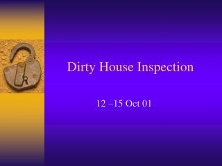 Dirty House Inspection