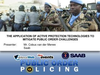 THE APPLICATION OF ACTIVE PROTECTION TECHNOLOGIES TO MITIGATE PUBLIC ORDER CHALLENGES