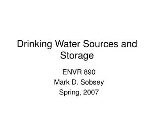 Drinking Water Sources and Storage