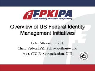 Overview of US Federal Identity Management Initiatives