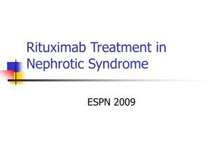 Rituximab Treatment in Nephrotic Syndrome