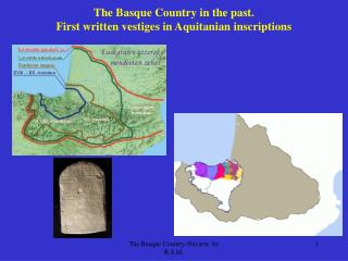 The Basque Country in the past.  First written vestiges in Aquitanian inscriptions