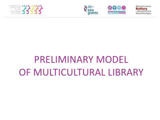 PRELIMINARY MODEL OF MULTICULTURAL LIBRARY