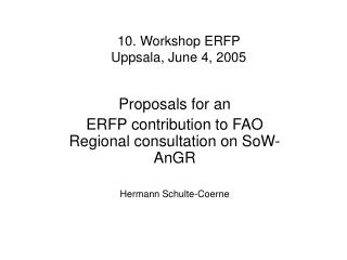 10. Workshop ERFP  Uppsala, June 4, 2005