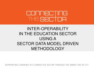 INTER-OPERABILITY IN THE EDUCATION SECTOR USING A SECTOR DATA MODEL DRIVEN METHODOLOGY