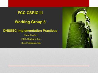 FCC CSRIC III Working Group  5 DNSSEC Implementation Practices