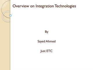 Overview on Integration Technologies