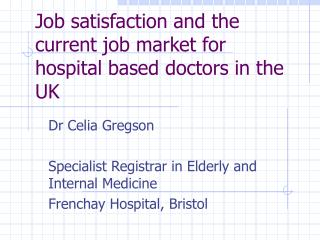 Job satisfaction and the current job market for hospital based doctors in the UK