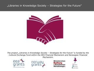 """Libraries in Knowledge Society – Strategies for the Future"""