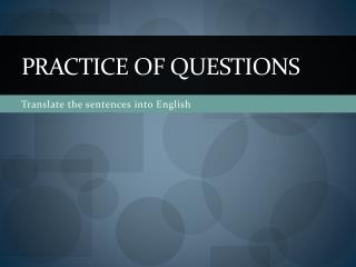 Practice  of  questions