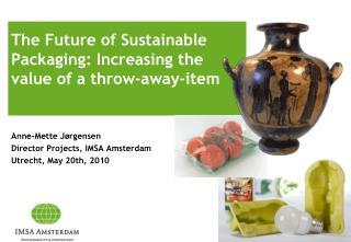 The Future of Sustainable Packaging: Increasing the value of a throw-away-item