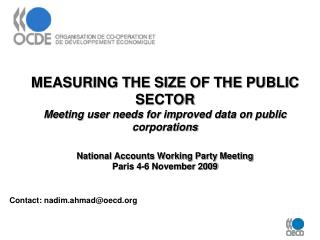 MEASURING THE SIZE OF THE PUBLIC SECTOR Meeting user needs for improved data on public corporations  National Accounts W