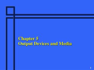 Chapter 5 Output Devices and Media