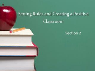 Setting Rules and Creating a Positive Classroom