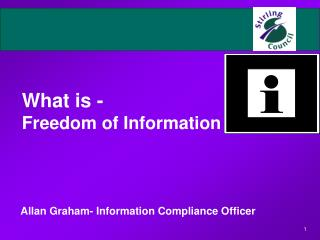 What is -  Freedom of Information