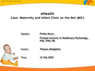 eHealth Case- Maternity and Infant Clinic on the Net (MIC)