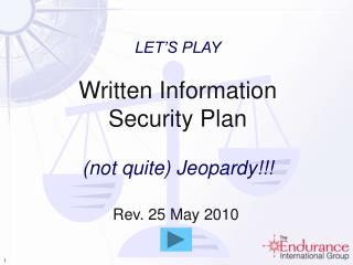 LET'S PLAY  Written Information Security Plan (not quite) Jeopardy!!!
