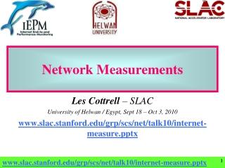 Les Cottrell – SLAC University of Helwan / Egypt, Sept 18 – Oct 3, 2010