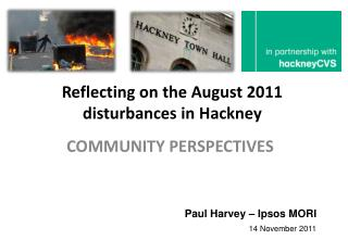 Reflecting on the August 2011 disturbances in Hackney