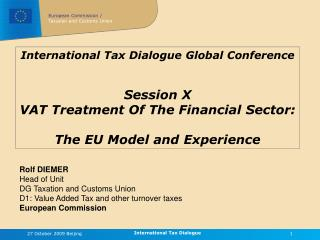 International Tax Dialogue Global Conference Session X VAT Treatment Of The Financial Sector: The EU Model and Experienc