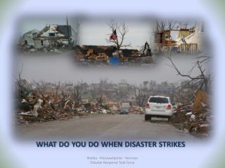 what do you do when disaster strikes