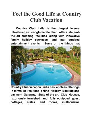 Feel the good life at Country Club Vacation