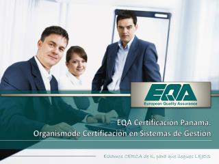 EQA Certificación Panamá.  Organismode  Certificación en Sistemas de Gestión