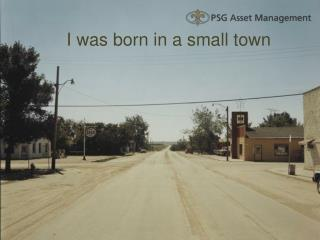 I was born in a small town