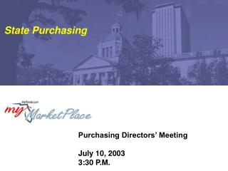Purchasing Directors' Meeting July 10, 2003 3:30 P.M.