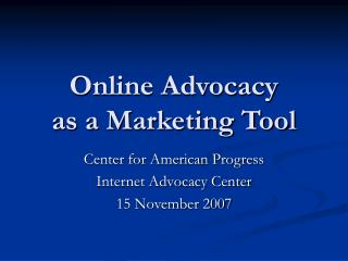 Online Advocacy  as a Marketing Tool