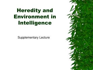 Heredity and Environment in Intelligence