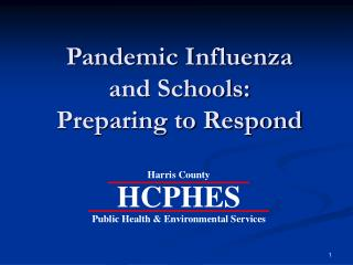 Pandemic Influenza and Schools:   Preparing to Respond