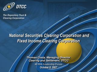 Thomas Costa, Managing Director,  Clearing and Settlement, DTCC ACSDA Leadership Forum