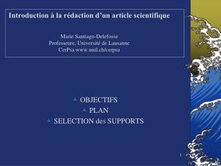 Introduction à la rédaction d'un article scientifique Marie Santiago-Delefosse Professeure, Université de Lausanne