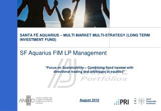 SANTA FÉ AQUARIUS – MULTI MARKET MULTI-STRATEGY (LONG TERM INVESTMENT FUND)