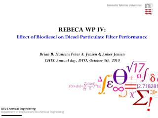 REBECA WP IV: Effect of Biodiesel on Diesel Particulate Filter Performance