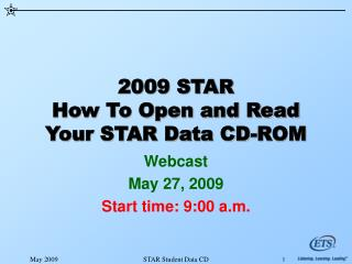 2009 STAR How To Open and Read Your STAR Data CD-ROM