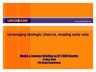Leveraging strategic choices, reaping early wins