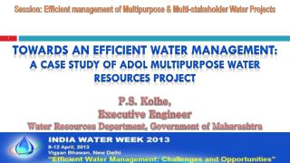 P.S. Kolhe,  Executive Engineer Water Resources Department, Government of Maharashtra