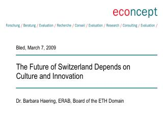 The Future of Switzerland Depends on Culture and Innovation