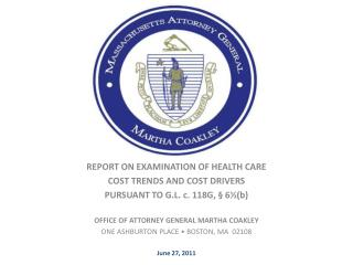 REPORT ON EXAMINATION OF HEALTH CARE  COST TRENDS AND COST DRIVERS
