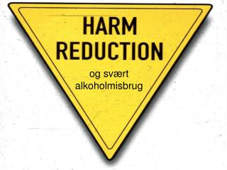 Harm-reduction? ________________________________