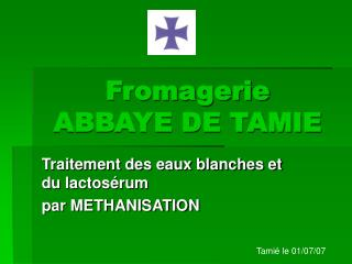 Fromagerie  ABBAYE DE TAMIE
