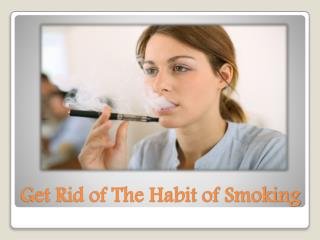 Get Rid of The Habit of Smoking