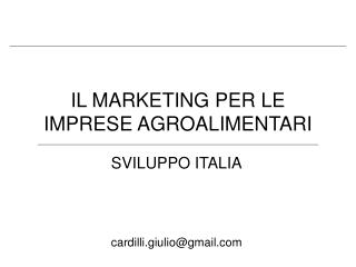 IL MARKETING PER LE IMPRESE AGROALIMENTARI