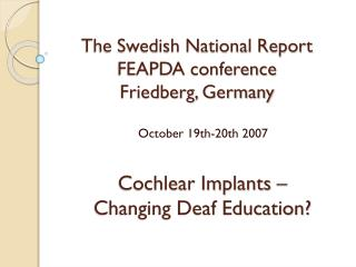 The Swedish National Report FEAPDA conference Friedberg, Germany
