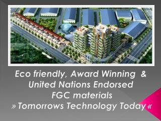 Eco friendly, Award Winning  & United Nations Endorsed   FGC materials