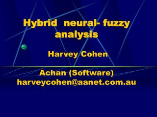 Hybrid  neural- fuzzy analysis  Harvey Cohen Achan (Software) harveycohen@aanet.au