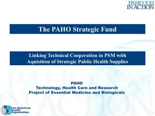 PAHO Technology, Health Care and Research Project of Essential Medicine and Biologicals