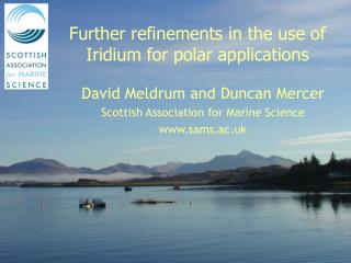 Further refinements in the use of Iridium for polar applications